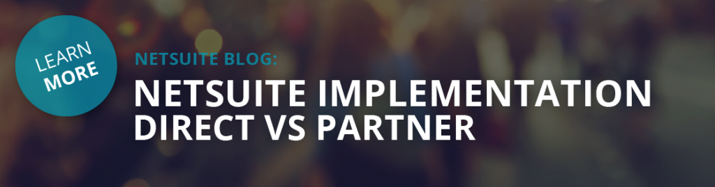 NetSuite Implementation direct vs partner