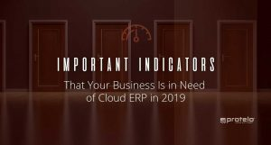 Important Indicators That Your Business Is in Need of Cloud ERP in 2019